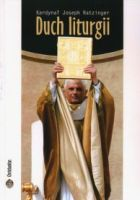 Kard. Ratzinger - Duch liturgii