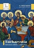 Eucharystia. Sakrament miłości i miłosierdzia