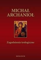 Michał Archanioł - zagadnienia teologiczne