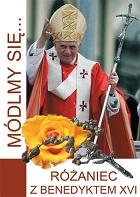 Módlmy się... Różaniec z Benedyktem XVI