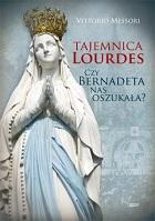 Tajemnica Lourdes. Czy Bernadeta nas oszukała