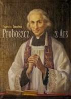 Proboszcz z Ars. Święty Jan Maria Vianney