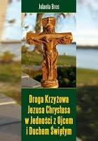 Droga Krzyowa Jezusa Chrystusa w jednoci z Ojcem i Duchem witym