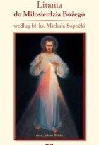 Litania do Miłosierdzia Bożego wg bł. ks. Michała Sopoćki