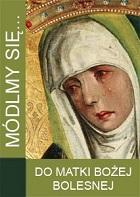 Módlmy się… Do Matki Bożej Bolesnej