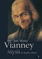 Św. Jan Maria Vianney. Myśli na każdy dzień
