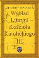 Wykład Liturgii Kościoła Katolickiego - TOM III