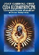 Cuda Eucharystyczne i Eucharystyczne zjawiska w życiu świętych