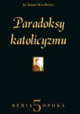 Ks. Robert Hugh Benson - Paradoksy katolicyzmu